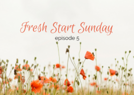 Fresh Start Sunday :: episode 5 – relax during quiet time