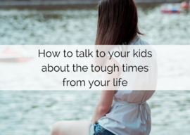 How to talk about the tough times in your life