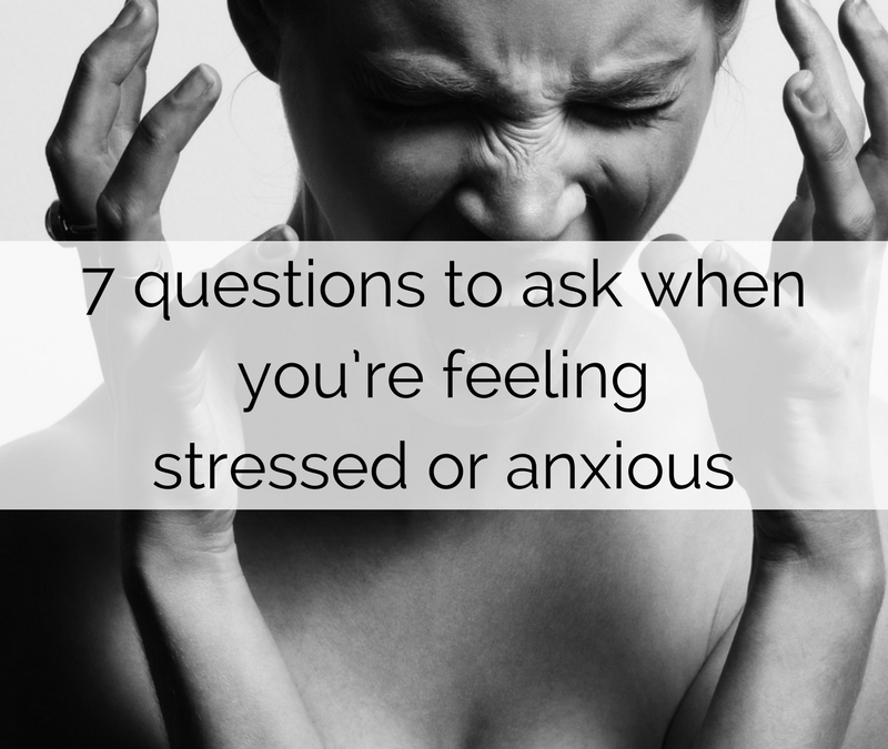7 questions to ask when you're feeling stressed or anxious